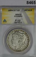 1894 MORGAN SILVER DOLLAR  110,000 MINTAGE ANACS CERTIFIED F12 CLEANED 8465