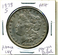 1878 S AU MORGAN DOLLAR 100 CENT  ABOUT UNCIRCULATED 90 SILVER US $1 COIN 3988