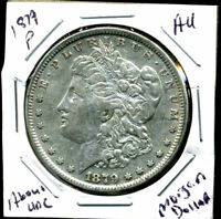 1879 P AU MORGAN DOLLAR 100 CENT  ABOUT UNCIRCULATED 90 SILVER US $1 COIN 3984