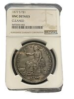 1877 S TRADE DOLLAR T$1   NGC UNC DETAILS  CLEANED