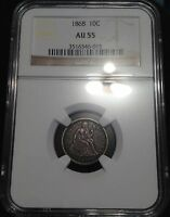 1868 P  SEATED LIBERTY DIME  NGC  AU 55  RARITY RATES WITH THE 1885 S & 1865