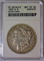 1893 O MORGAN SILVER DOLLAR $1 BETTER DATE  SMALL ANACS EF DETAILS NET VF 20