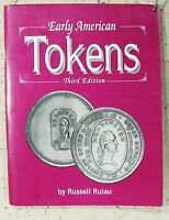 EARLY AMERICAN TOKENS 1700 1832 EXCELLENT USED ILLUST. 3RD ED. RULAU