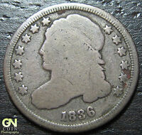 1836 CAPPED BUST DIME  --  MAKE US AN OFFER  W3681 ZXCV