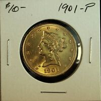 1901  P $10 GOLD EAGLE ALMOST UNCIRCULATED  GORGEOUS DETAILS  OLD CLEANING