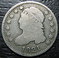 1821 P CAPPED BUST DIME  --  MAKE US AN OFFER  R6535