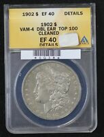 1902 MORGAN DOLLAR ANACS EXTRA FINE -40 VAM-4 2 OLIVES & DOUBLED EAR TOP 100 CLEANED