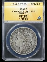 1901 MORGAN DOLLAR ANACS VF-25 VAM-3 TOP 100 GRAFFITI