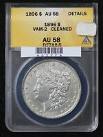 1896 MORGAN DOLLAR ANACS AU-58 VAM-2 CLEANED DOUBLED 6