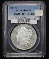 1881-O MORGAN DOLLAR PCGS MINT STATE 62 VAM-1D HIT LIST 40 PROOF-LIKE COIN