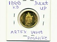 1868 KB. HUNGARY 1 DUCAT GOLD COIN WITH UP. MARK. ARTEX RESTRIKE.