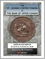 BOOK 2ND EDITION: THE ST. GEORGE TOKENS OF THE BANK OF UPPER CANADA   144 PAGES