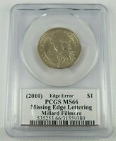 2010 MILLARD FILLMORE PRESIDENTIAL DOLLAR PCGS MINT STATE 66 MISSING EDGE LETTERS MOY