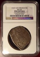 1621 67 MEXICO SILVER COB 8 REALE CHOPMARKED NGC CERTIFIED