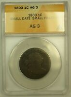 1803 DRAPED BUST LARGE CENT ANACS AG 03 SMALL DATE SMALL FRAC. NICE CHOC. COLOR