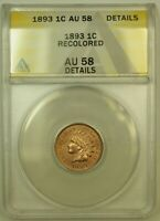 1893 INDIAN HEAD CENT 1C ANACS AU 58 DETAILS RECOLORED  ATTRACTIVE SATIN COIN