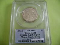 2007 GEORGE WASHINGTON PCGS MINT STATE 65 MISSING EDGE LETTERS US MINT ERROR COIN