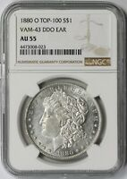 1880-O VAM-43 DDO EAR TOP-100 MORGAN DOLLAR $1 AU 55 NGC
