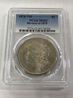 1878 7TF $1 REV OF 1879 PCGS MINT STATE 62
