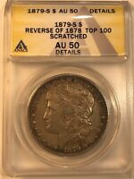 1879 S MORGAN SILVER DOLLAR ANACS AU50 DET TOP  REV OF 1878 US