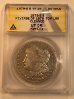 1879 S MORGAN SILVER DOLLAR ANACS VF25 DETAILS TOP 100