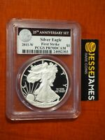 2011 W PROOF SILVER EAGLE PCGS PR70 DCAM FIRST STRIKE FROM 25TH ANNIVERSARY SET