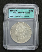 1891-O MORGAN DOLLAR VAM-1A CLASHED DIES ICG EXTRA FINE -40 DETAILS CLEANED 1IJI