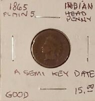 UNITED STATES 1865PLAIN 5 INDIAN HEAD PENNY, GOOD, A SEMI KEY DATE UNCERTIFIED