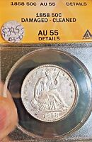 1858 LIBERTY SEATED FIFTY CENT..ANACS AU50DAMG,CLN..SALE 50OFF  REDUCED10/23