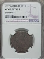 1797 GRIPPED EDGE LARGE CENT. NGC GOOD DETAILS - BOLD DATE