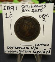 1891 CANADA LARGE CENT SM LEAVES SM DATE OBV.  2 MISSING BOTTOM SERIF ON