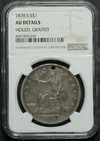 1878 S TRADE SILVER DOLLAR NGC AU DETAIL HOLED GRAFFITI   ALMOST UNCIRCULATED