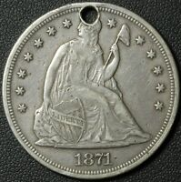 1871 SEATED LIBERTY SILVER DOLLAR   GREAT DETAILS    HOLED