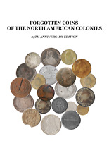 FORGOTTEN COINS OF NORTH AMERICAN COLONIES   25TH ANNIVERSARY WORLD COUNTERFEITS