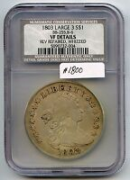 1803 BUST $1 LARGE 3 1800 NCS VF DETAILS REPAIRED, WHIZZED. GOOD DETAIL. NO E