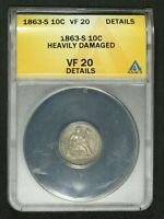 1863 S SEATED LIBERTY SILVER DIME ANACS VF 20 DETAILS - HEAVILY DAMAGED
