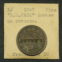 1847 C.E.CASE COUNTERSTAMP BRAIDED HAIR COPPER LARGE CENT