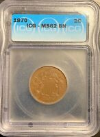 1870 2C TWO CENT PIECE ICG MINT STATE 62 BN -  UNC.