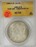 1881 O MORGAN DOLLAR VAM 18A DISCO COIN ANACS AU-55 DENTICLE CLASHED