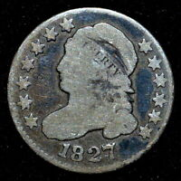 1827 CAPPED BUST DIME  VG  GOOD  10C  NOW SILVER CHOICE CH TRUSTED