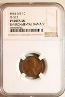 1944-D/S FS-512 LINCOLN WHEAT CENT - NGC VF DETAILS ENVIROMENTAL DAMAGE 90007