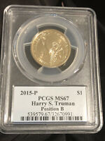 2015-P PCGS MINT STATE 67 HARRY S. TRUMAN POSITION B DOLLAR  / SHIPS FREE