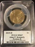 2015-D PCGS MINT STATE 67 KENNEDY POSITION B  DOLLAR  / SHIPS FREE