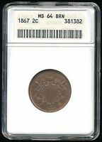 1867-P TWO CENT PIECE 2C ANACS MINT STATE 64 BROWN BN