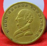 BRASE MEDAL ALLUSIVE TO R. HON. GEORGE CANNING. M. P. BORN 1771 DIED 1827