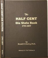 THE HALF CENT DIE STATE BOOK 1793 1857 BY RON MANLEY 1998 MINT CONDITION