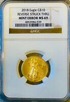 2018 $10 GOLD AMERICAN EAGLE MINT ERROR NGC MS69 REV STRUCK