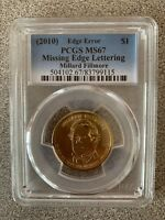 2010 MILLARD FILLMORE PCGS MINT STATE 67 MISSING EDGE LETTERS ERROR COIN 504102.67