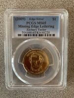 2009 ZACHARY TAYLOR PCGS MINT STATE 65 MISSING EDGE LETTERS ERROR COIN 504100.65