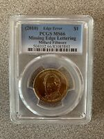 2010 MILLARD FILLMORE PCGS MINT STATE 66 MISSING EDGE LETTERS ERROR COIN 504102.66